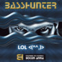 Bass Hunter – LOL