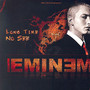 Eminem Long Time No See