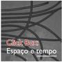 Click Box – Espaco E Tempo