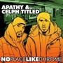 Apathy & Celph Titled – No Place Like Chrome
