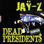 Jay-Z – Dead Presidents