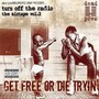 Dead Prez – Get Free Or Die Tryin (Turn Of