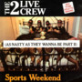 2 Live Crew – Sports Weekend (As Nasty As They Wanna Be Pt. II)