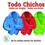 Los Chichos – TODO CHICHOS