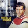 Roberto Carlos – Canta a la Juventude