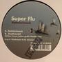 Super Flu – Rattelschneck