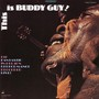Buddy Guy – This Is