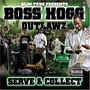 Boss Hogg Outlawz – Serve And Collect