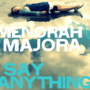 Say Anything – Menora/Majora