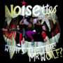 Noisettes – Whats The Time Mr Wolf?