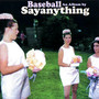Say Anything – Baseball