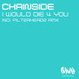 Chainside – I Would Die For You
