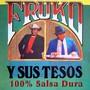 FRUKO Y SUS TESOS – 100% salsa dura