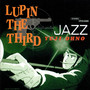  &ndash; LUPIN THE THIRD JAZZ