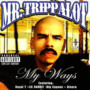 Mr Trippalot – My Ways