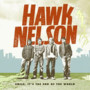 Hawk Nelson – Smile, Its the End of the World