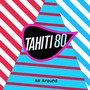 Tahiti 80 – All Around