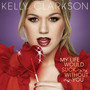 Kelly Clarkson My Life Would Suck Without You