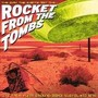 Rocket From The Tombs – The Day the Earth Met the Rocket from the Tombs