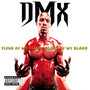 Dmx – Flesh of my flesh blood of my blood