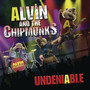 Alvin & the Chipmunks – Undeniable