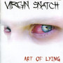 Virgin Snatch – Art Of Lying