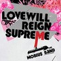Mobius Band – Love Will Reign Supreme