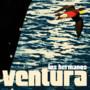 los hermanos – Ventura
