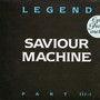Saviour Machine – Legend Part III:I Limited Edition