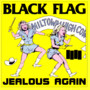 Black Flag – Jealous Again