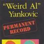 Weird Al Yankovic – Permanent Record: Al In The Box