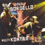 Gogol Bordello – Multi Kontra Culti