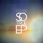 Inverse &ndash; So True EP