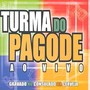 Turma Do Pagode – ao vivo