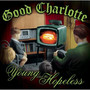 Good Charlotte – Young and the Hopeless