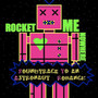 Rocket Me Nowhere – Soundtrack To An Astronaut Romance