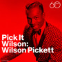 Wilson Pickett – Pick it wilson
