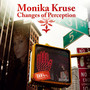 Monika Kruse – Changes of Perception