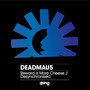 DeadMau5 – Reward Is More Cheese