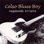 Celso Blues Boy – Vagabundo Errante