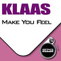 Klaas – Make You Feel