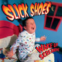 Slick Shoes – wake up screaming