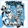 Diemonds – In The Rough