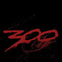 Tyler Bates – 300 Soundtrack