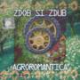 Zdob si Zdub – Agromantica
