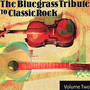 Pickin' On Series – The Bluegrass Tribute to Classic Rock: Volume Two