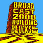 Broadcast 2000 – Building blocks EP