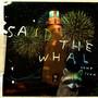 Said The Whale – Howe Sounds