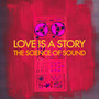 Love Is a Story The Science of Sound