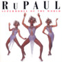 RuPaul – Supermodel to the World